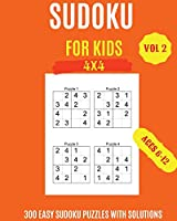 Sudoku For Kids: 300 Easy Sudoku Puzzles For Kids And Beginners 4x4, With Solutions