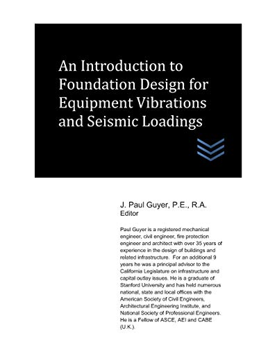An Introduction to Foundation Design for Equipment Vibrations and Seismic Loadings