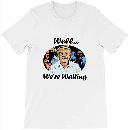 Well were Waiting Ted Knight Caddyshack 80s Movie Comedy Bill Murray Chevy Chase Unisex T Gift Mens Womens Unisex T-Shirt (White-L)