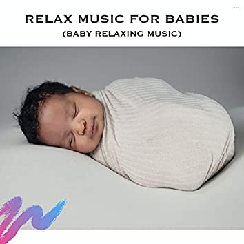 Relax Music for Babies (Baby Relaxing Music)