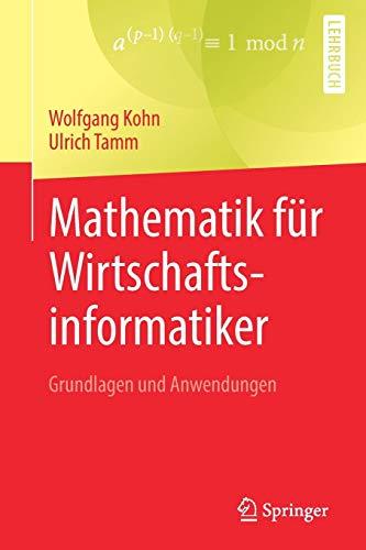 Mathematik für Wirtschaftsinformatiker: Grundlagen und Anwendungen