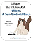 Gilligan el Gato Gordo del Barco: Gilligan the Fat Boat Cat: Bilingual Edition (Spanish Edition)