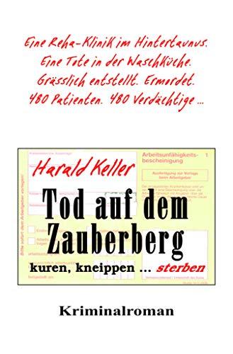 Tod auf dem Zauberberg: kuren, kneippen ... sterben von [Harald Keller]