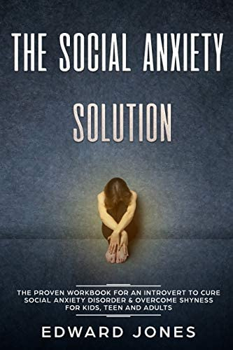 The Social Anxiety Solution The Proven Workbook for an Introvert to Cure Social Anxiety Disorder product image