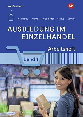 Ausbildung im Einzelhandel: Arbeitsheft 1