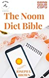 The Noom Diet Bible : Healthy And Delicious Recipes Inspired From Noom Diet With Quickstart Guide