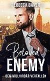 Beloved Enemy: Dem Milliardär verfallen (Unexpected Lovestories, Band 4)