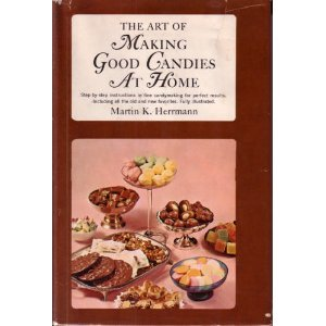 Hardcover The Art of Making Good Candies at Home Book