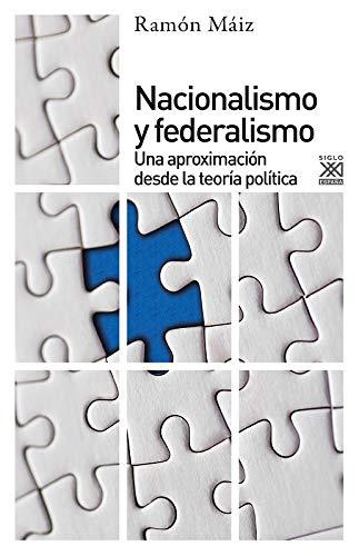 Nacionalismo y federalismo. Una aproximación desde la teoría política: 1066 (Ciencias Sociales)