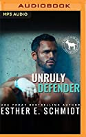Unruly Defender: A Hero Club Novel