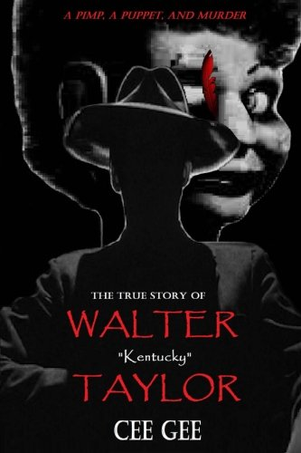 The True Story of Walter Kentucky Taylor