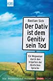 Der Dativ ist dem Genitiv sein Tod: Folge 1 - Bastian Sick