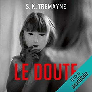 Le doute                   By:                                                                                                                                 S. K. Tremayne                               Narrated by:                                                                                                                                 Ilana Castro                      Length: 9 hrs and 32 mins     1 rating     Overall 3.0