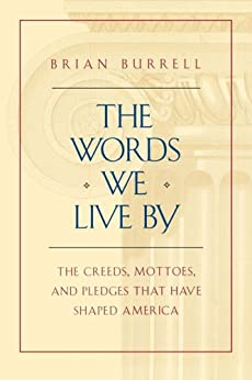 The Words We Live By by [Brian Burrell]