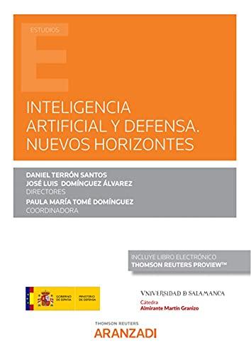 Inteligencia artificial y defensa. Nuevos horizontes (Papel + e-book) (Monografía)