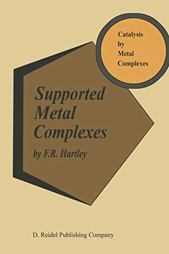 Supported Metal Complexes: A New Generation of Catalysts (Catalysis by Metal Complexes (6), Band 6)