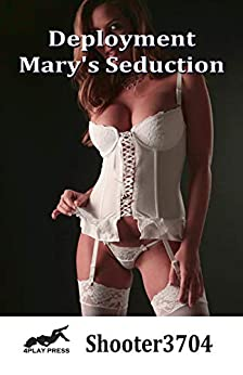 Deployment - Mary's Seduction by [Shooter3704]