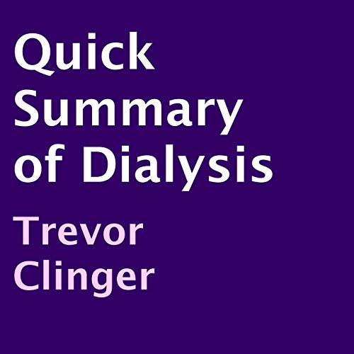 Quick Summary of Dialysis  By  cover art