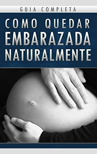Cómo quedar embarazada  naturalmente: como quedar embarazada de forma natural