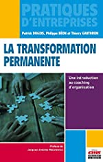 La transformation permanente - Une introduction au coaching d'organisation. de Dugois Patrick