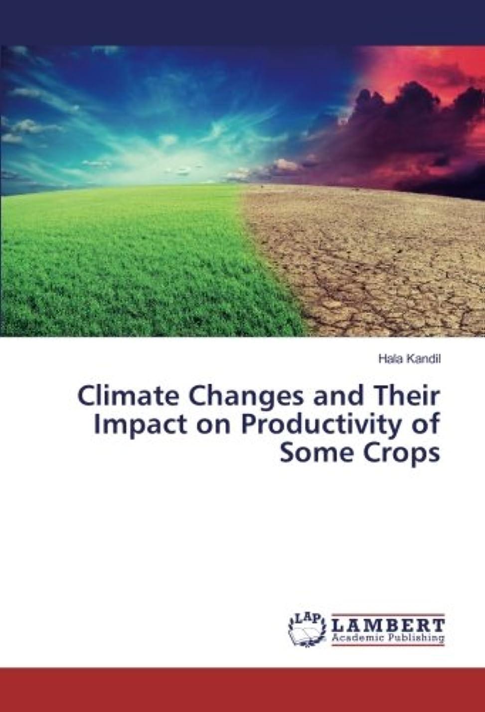暴露するトピック責めClimate Changes and Their Impact on Productivity of Some Crops
