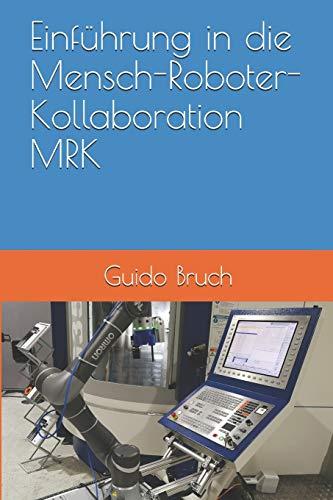 Einführung in die Mensch-Roboter-Kollaboration MRK: Wie der Mittelstand (fast) zu chinesischen Fertigungskosten produzieren und seine Personalnot reduzieren kann