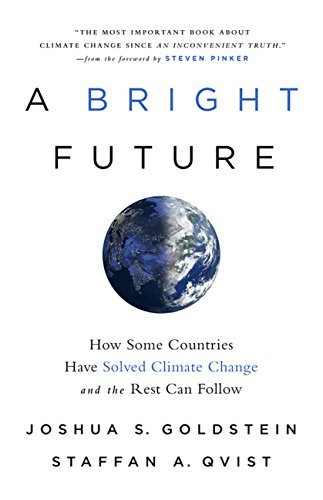 A Bright Future: How Some Countries Have Solved Climate Change and the Rest Can Follow (English Edition)
