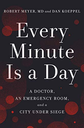 Image of Every Minute Is a Day: A Doctor, an Emergency Room, and a City Under Siege