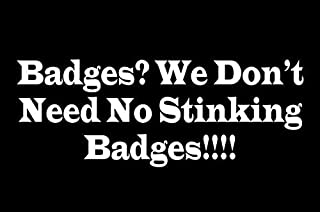 YWS Vinyl Sticker Decal - Badges We Don't Need No Stinking Badges Treasure Sierra Madre - Sticker Laptop Car Truck Window Bumper Notebook Vinyl Decal SMA5022
