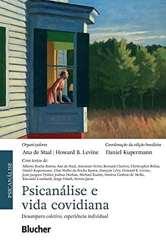 Psicanálise e Vida Covidiana. Desamparo Coletivo, Experiência Individual