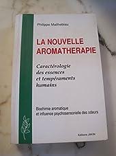 La nouvelle aromathérapie de Philippe Mailhebiau