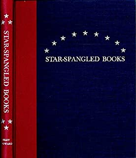 Star Spangled Books: Books, Sheet Music, Newspapers, Manuscripts and Persons Associated With the Star Spangled Banner
