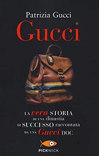 Gucci. La vera storia di una dinastia di successo raccontata da una Gucci doc