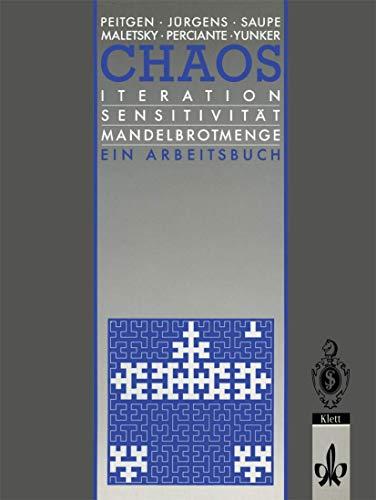 Chaos: Iteration Sensitivität Mandelbrot-Menge Ein Arbeitsbuch (Chaos und Fraktale) (German Edition)