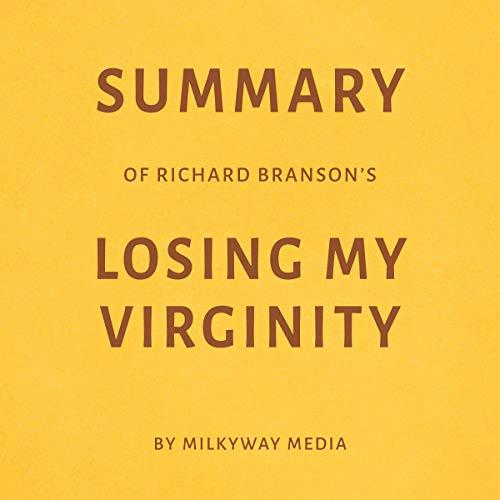 Summary of Richard Branson's Losing My Virginity by Milkyway Media Titelbild