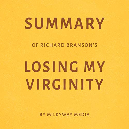 Summary of Richard Branson's Losing My Virginity by Milkyway Media cover art