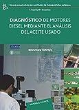 Diagnóstico de motores Diesel mediante el análisis del aceite usado (Temas Avanzados en Motores de Combustión Interna nº 2)