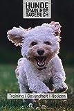 Hunde Trainingstagebuch: Malteser I Training I Gesundheit I Notizen I Welpen I Hundeschule I Verein I 110 Seiten
