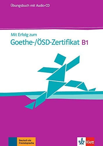 Mit erfolg zum goethe-zertifikat b1, libro de ejercicios + cd: Ubungsbuch B1 mit CD (fur Goethe-/OSD-Ze