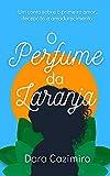 O Perfume da Laranja (Portuguese Edition)