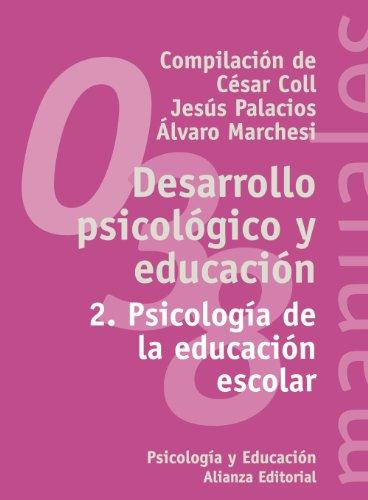 Desarrollo psicológico y educación: 2. Psicología de la educación escolar (El Libro Universitario - Manuales)