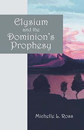 Elysium and The Dominion's Prophesy