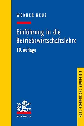 Einführung in die Betriebswirtschaftslehre aus institutionenökonomischer Sicht (Neue ökonomische Grundrisse)