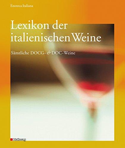 Lexikon der italienischen Weine: Sämtliche DOCG- und DOC-Weine