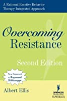 Overcoming Resistance: A Rational Emotive Behavior Therapy Integrated Approach, Second Edition (Springer Series on Behavior Therapy and Behavioral Medicine) by Unknown(2007-07-31)