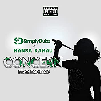 Concern (feat. Mansa Kamau & Emphasis)