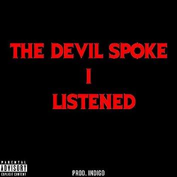 THE DEVIL SPOKE, I LISTENED