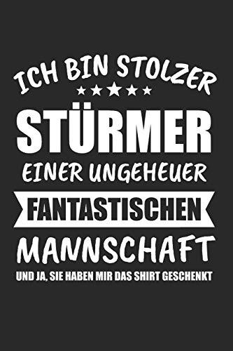 Ich Bin Stolzer Stürmer Einer Ungeheuer Fantastischen Mannschaft Und Ja, Sie Haben Mir Das Outfit Geschenkt: Torwart & Tormann Notizbuch 6\'x9\' Liniert Geschenk für Fussball & Fußballer