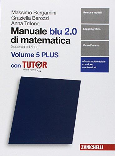 Manuale blu 2.0 di matematica. Per le Scuole superiori. Con e-book. Con Libro: Plus con tutor (Vol. 5)