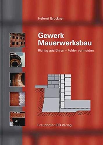 Gewerk Mauerwerksbau.: Richtig ausführen - Fehler vermeiden.